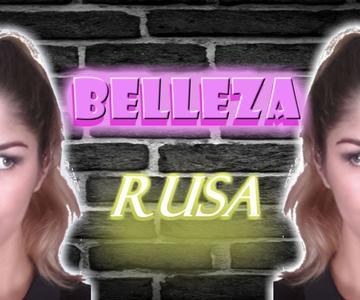 Belleza. ¿Cómo ser tan GUAPA como una RUSA? + puesta en práctica - Memorias de Rusia