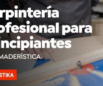 Carpintería profesional para principiantes – Curso online de Maderística - Domestika