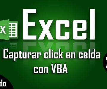 Como capturar click en una celda con VBA en Excel - Capítulo 263