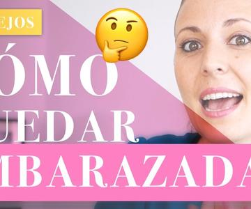 🤔¿CÓMO quedar EMBARAZADA MÁS RÁPIDO? [5 CONSEJOS] ❤️ #embarazo