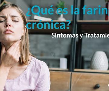 Faringitis Crónica, Tratamiento, Sintomas - CIO Bilbao