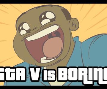 GTA V is BORING (Grand Theft Auto 5 Parody)