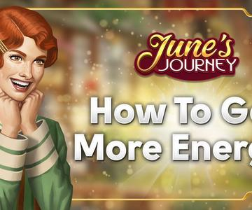 How To Get More Energy in June's Journey