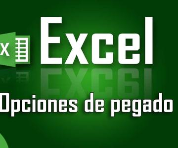 Opciones de copiar y pegar en Excel - Capítulo 11