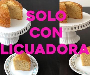 Pastel SUPER ESPONJOSO - EN LICUADORA - Claudio Us