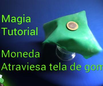 SUPER TUTORIAL de Magia: Moneda-tela de goma (Magic Trick Tutorial: Coin \u0026 rubber fabric)
