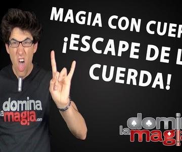Truco de magia - El Escape de la cuerda - Domina La Magia