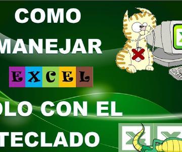⌨ Usar SOLO con el TECLADO Excel o SIN MOUSE ❌🐁 - [ATAJOS de Excel con el TECLADO]